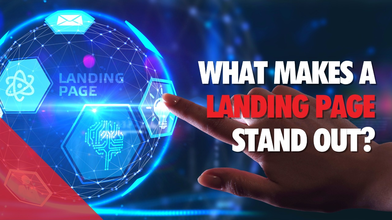 What Makes a Landing Page Stand Out?